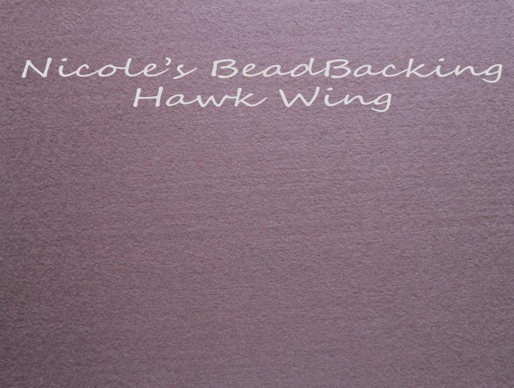 Nicoles Bead Backing - Hawk Wing