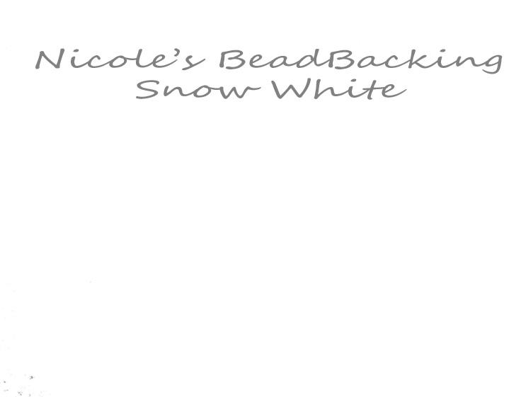 Nicole's Bead Backing - Snow White